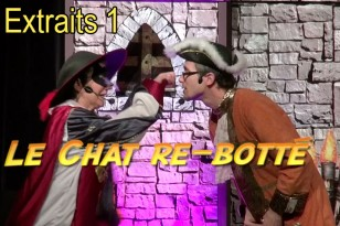 Premier extrait du spectacle enfant du Chat re-botté
